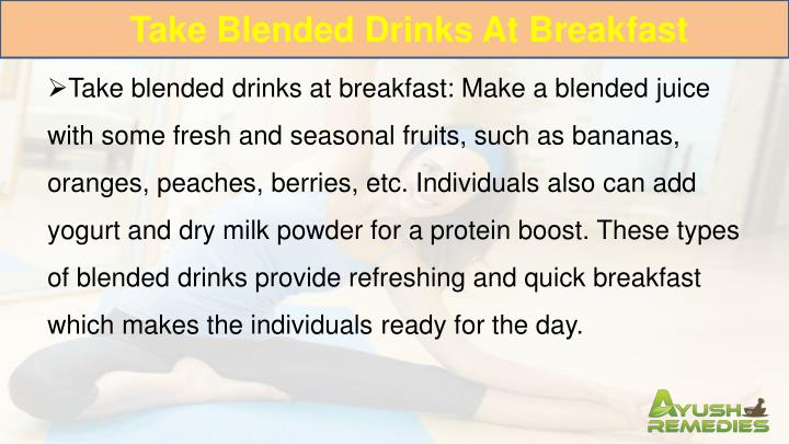 Take Blended Drinks At Breakfast