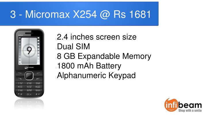 3 - Micromax X254 @ Rs 1681