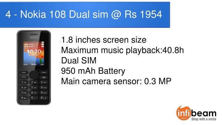 4 - Nokia 108 Dual sim @ Rs 1954