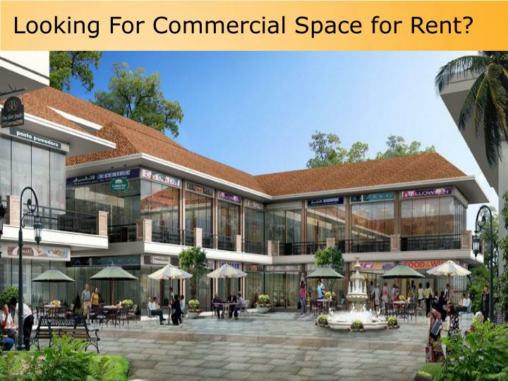 Looking For Commercial Space for Rent?