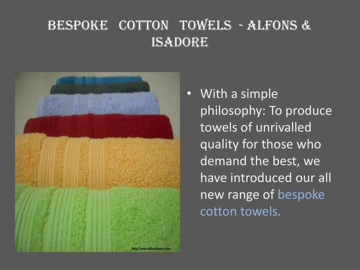 Bespoke cotton towels alfons isadore