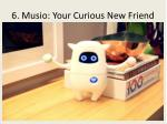 6 musio your curious new friend