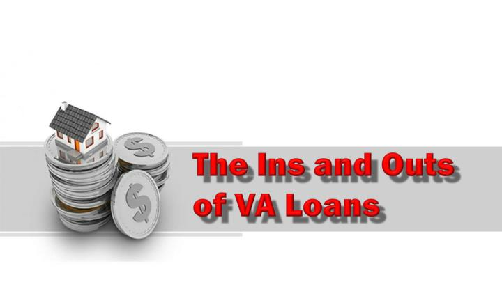 The Ins and Outs of VA Loans