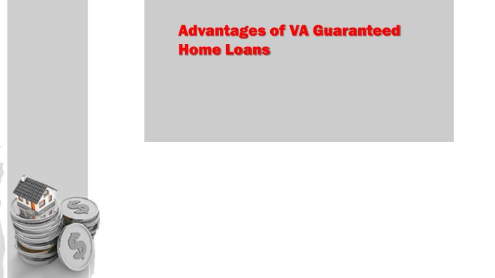 Advantages of VA Guaranteed Home Loans