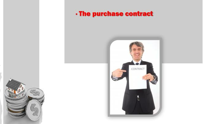 · The purchase contract
