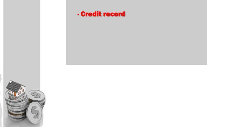 · Credit record