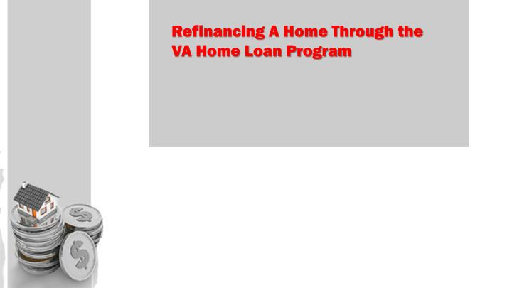 Refinancing A Home Through the VA Home Loan Program