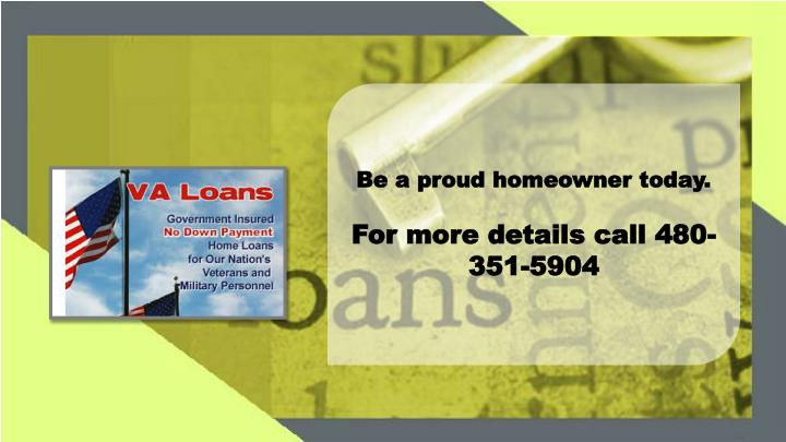 Be a proud homeowner today.