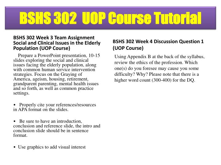 BSHS 302 Week 3 Team Assignment Social and Clinical Issues in the Elderly Population (UOP Course)
