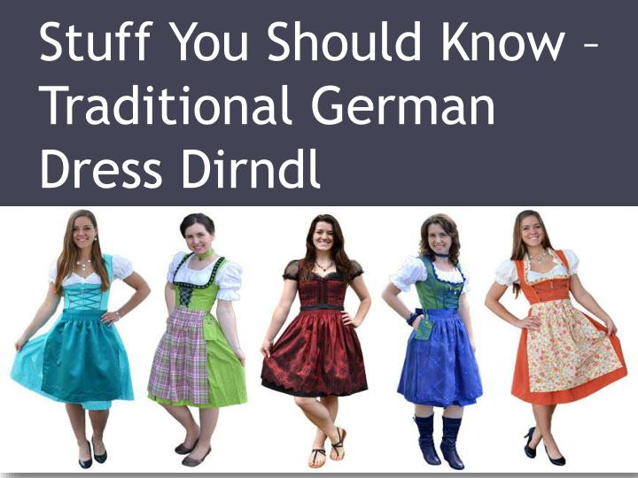 Stuff you should know traditional german dress dirndl