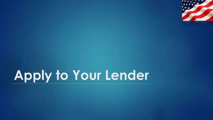 Apply to Your Lender