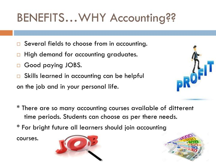 BENEFITS…WHY Accounting??