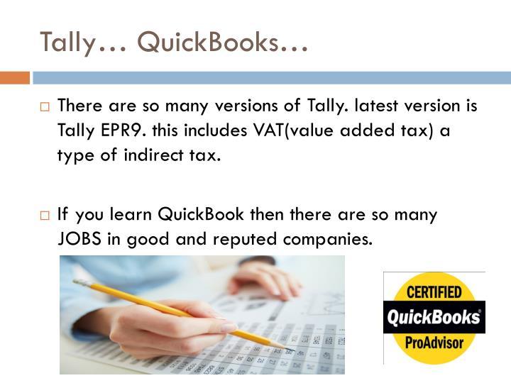 Tally… QuickBooks…