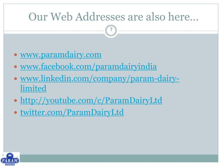 Our Web Addresses are also here…
