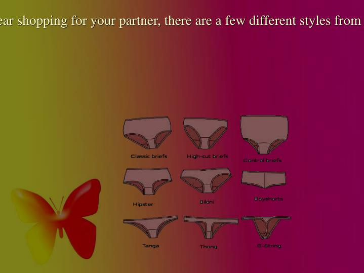 When underwear shopping for your partner, there are a few different styles from which to choose.