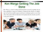 ken wargo getting the job done