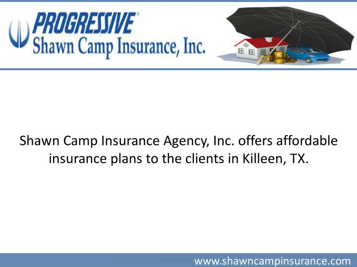 Shawn Camp Insurance Agency, Inc. offers affordable