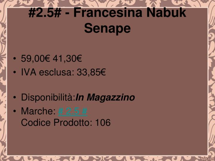 #2.5# - Francesina Nabuk Senape