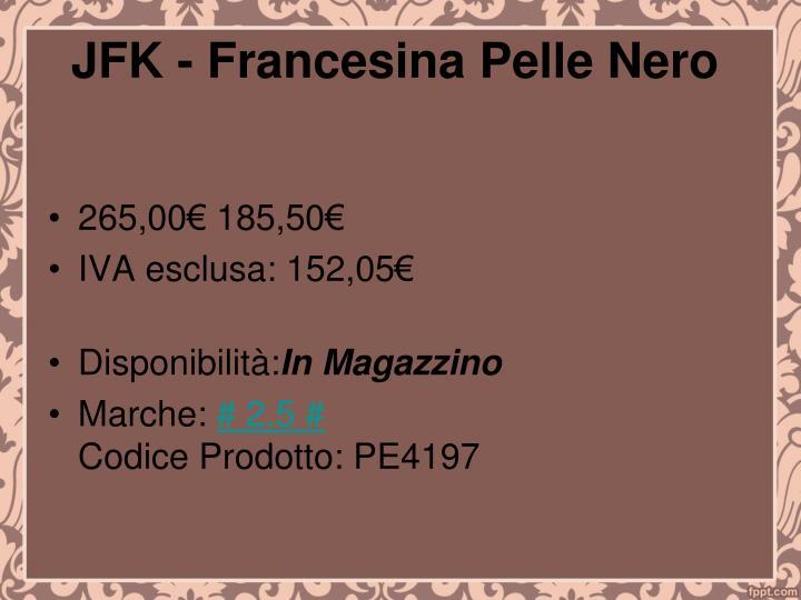 JFK - Francesina Pelle Nero