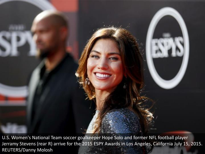 U.S. Women's National Team soccer goalkeeper Hope Solo and former NFL football player Jerramy Stevens (rear R) arrive for the 2015 ESPY Awards in Los Angeles, California July 15, 2015. REUTERS/Danny Molosh