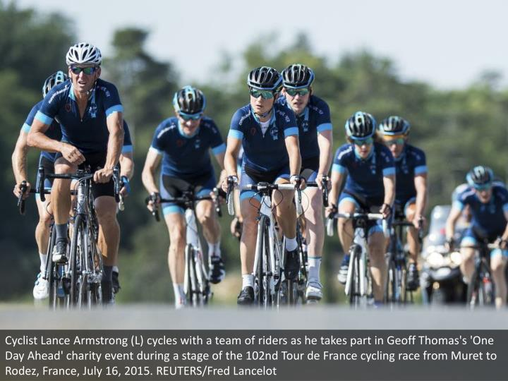 Cyclist Lance Armstrong (L) cycles with a team of riders as he takes part in Geoff Thomas's 'One Day Ahead' charity event during a stage of the 102nd Tour de France cycling race from Muret to Rodez, France, July 16, 2015. REUTERS/Fred Lancelot