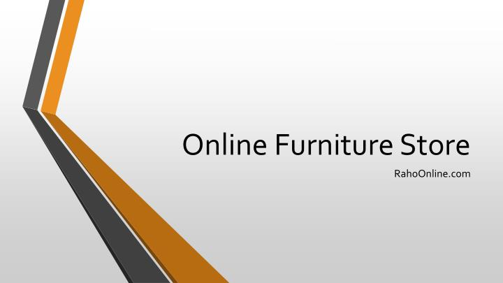 Ppt online furniture shopping store in india powerpoint for India online furniture store