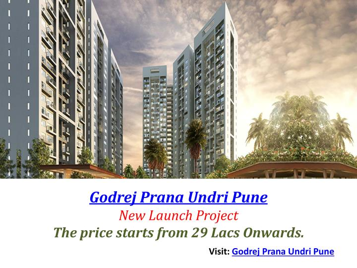 Godrej prana undri pune new launch project the price starts from 29 lacs onwards