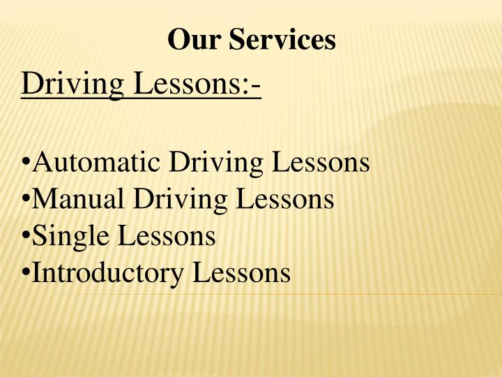 Driving Lessons:-