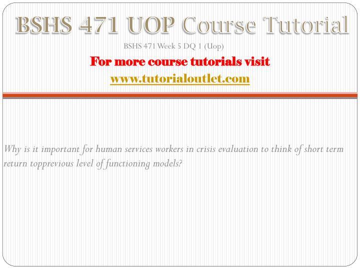 BSHS 471 UOP
