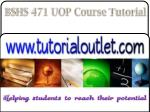 bshs 471 uop course tutorial16