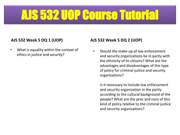 AJS 532 Week 5 DQ 1 (UOP)