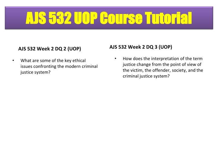 AJS 532 Week 2 DQ 2 (UOP)