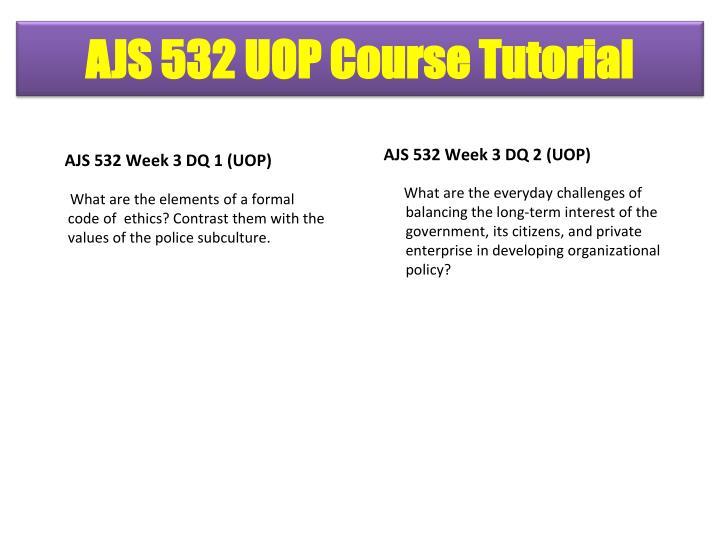 AJS 532 Week 3 DQ 1 (UOP)