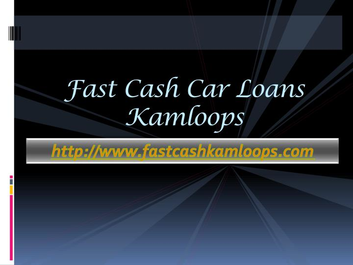 Fast cash car loans kamloops