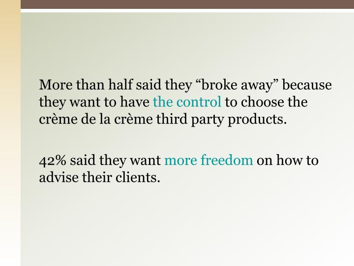 "More than half said they ""broke away"" because they want to have"