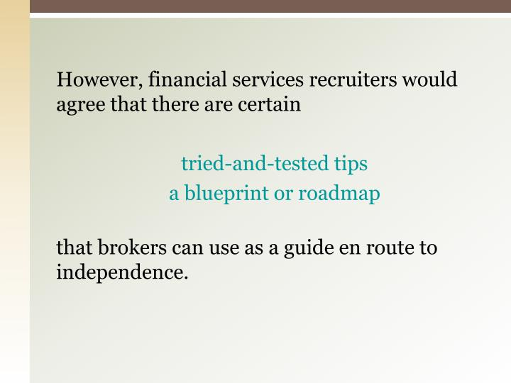 However, financial services recruiters would agree that there are certain