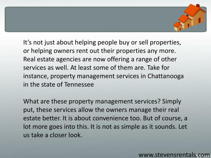 It's not just about helping people buy or sell properties, or helping owners rent out their proper...