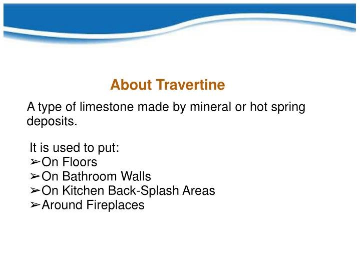 About Travertine