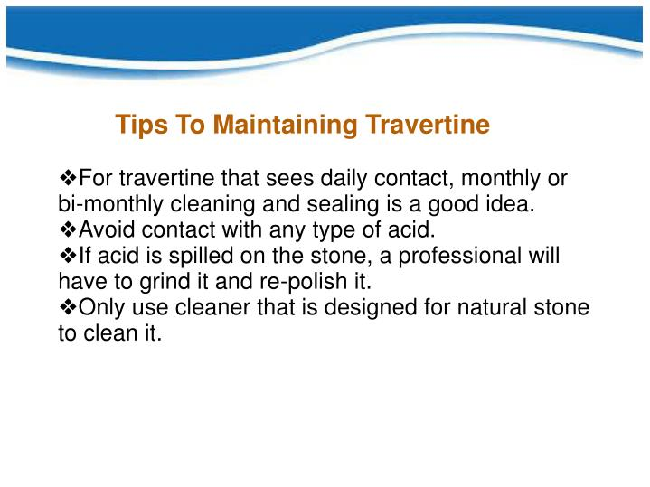 Tips To Maintaining Travertine