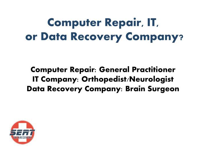 Computer Repair, IT,