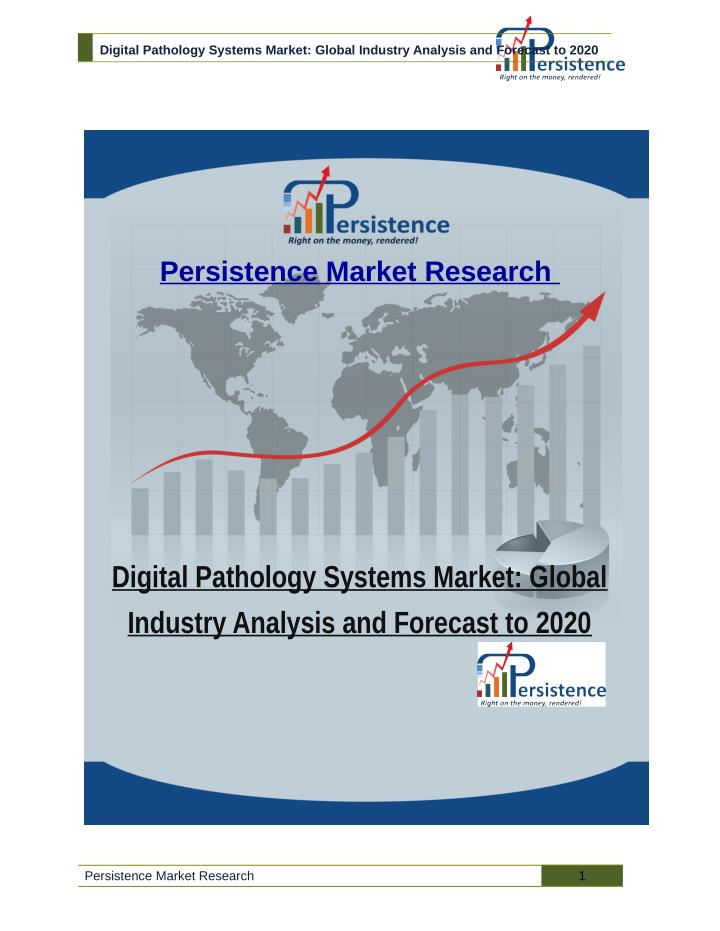 Digital Pathology Systems Market: Global Industry Analysis and Forecast to 2020