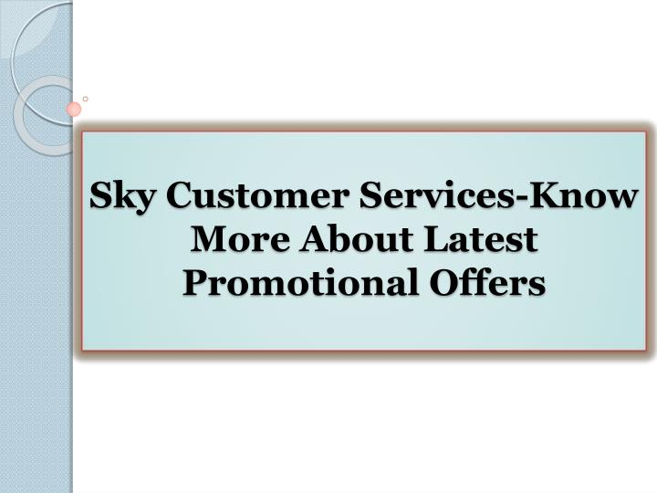 Sky Customer Services-Know More About Latest Promotional