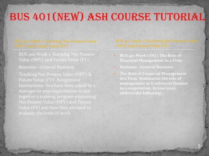 BUS 401 Week 2 Teaching Net Present Value (NPV) and Future Value (FV)