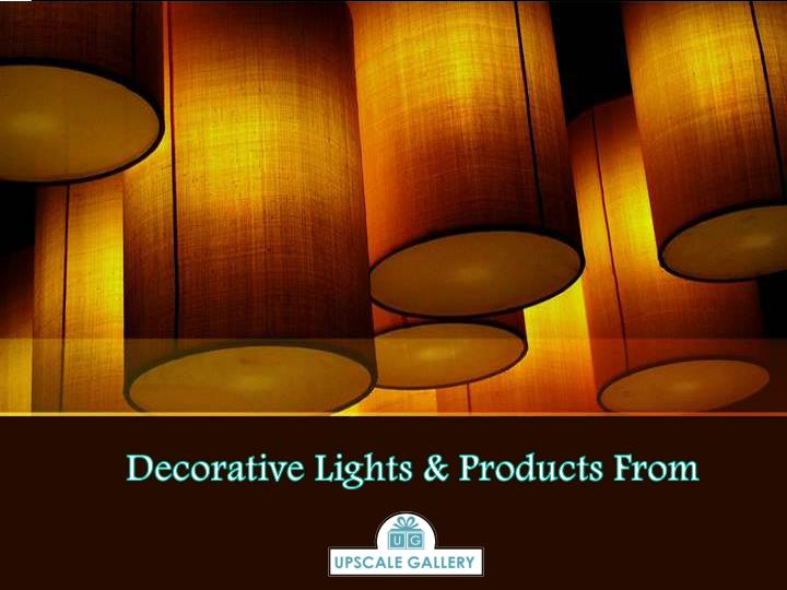 Decorative Lights & Products From