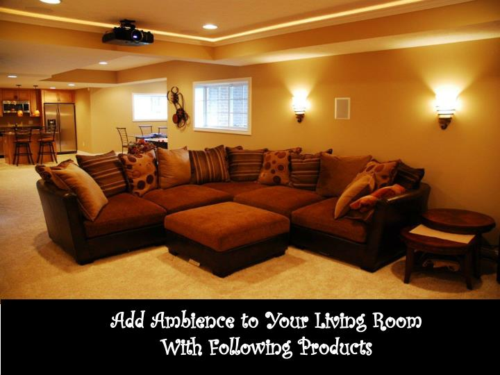 Add Ambience to Your Living Room