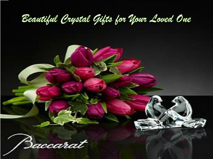 Beautiful Crystal Gifts for Your Loved One