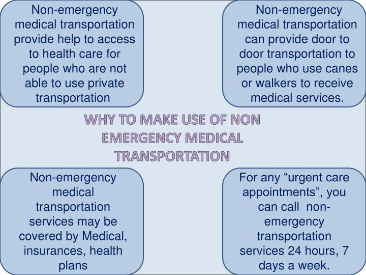 Non-emergency medical transportation provide help to access to health care for people who are not able to use private transportation