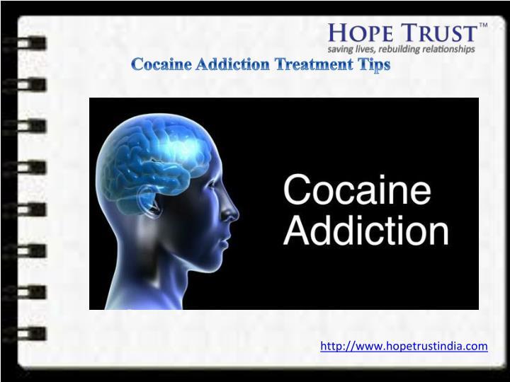 Cocaine Addiction Treatment Tips