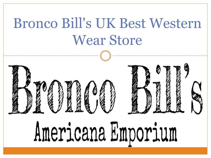Bronco bill s uk best western wear store