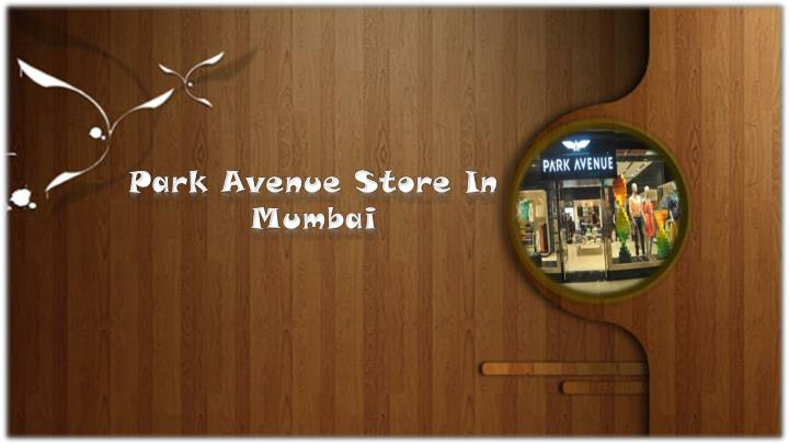 Park Avenue Store In Mumbai